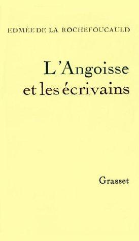 Langoisse et les écrivains (Essais Français)  by  Edmée de la Rochefoucauld
