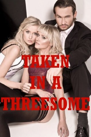Taken In A Threesome: Five Extreme Hardcore Erotica Stories  by  Sheena Stone