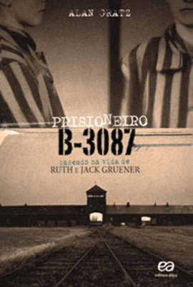 Prisioneiro B-3087: Baseado na Vida de Ruth e Jack Gruener Alan Gratz