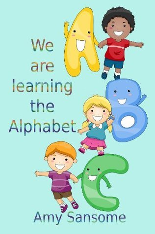 We are learning the Alphabet  by  Amy Sansome