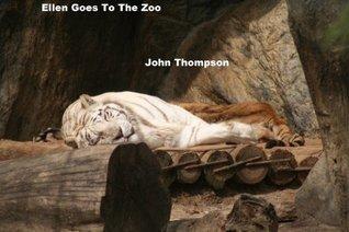 Ellen Goes to the Zoo John Thompson