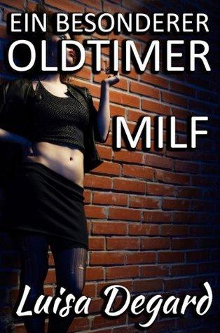 Ein besonderer Oldtimer [MILF] (Erotische Geschichten von Luisa Degard)  by  Luisa Degard