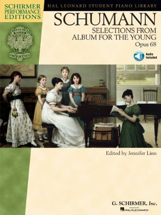 Schumann - Selections from Album for the Young, Opus 68 (Hal Leonard Piano Library) Jennifer Linn