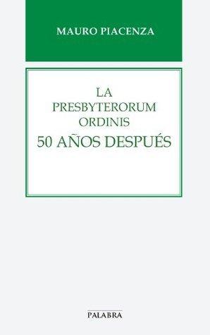 La Presbyterorum ordinis 50 años después: 62 (Libros Palabra) Mauro Piacenza
