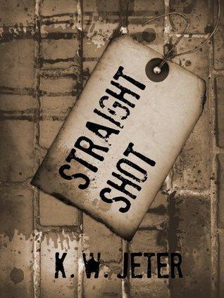 Straight Shot K.W. Jeter