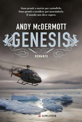 Genesis: Unavventura per larcheologa Nina Wilde e per lex SAS Eddie Chase (Longanesi Romanzi dAvventura)  by  Andy McDermott