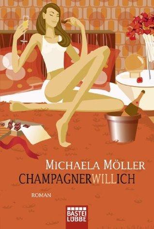 Champagnerwillich: Roman  by  Michaela Möller