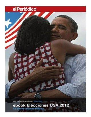 Elecciones USA 2012: los 12 factores decisivos  by  Antoni Gutiérrez-Rubí