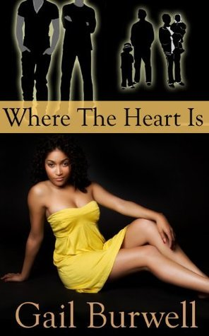 Where The Heart Is  by  Gail Burwell