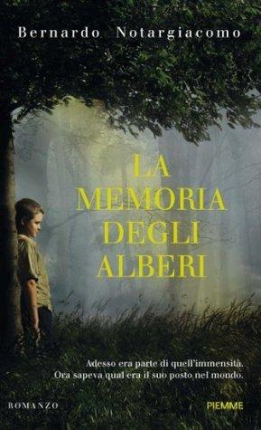 La memoria degli alberi (Piemme Open)  by  Bernardo Notargiacomo