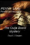 Penny Lane, Paranormal Investigator: The Ouija Board Mystery  by  David J. Cooper
