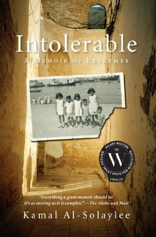 Intolerable: A Memoir of Extremes  by  Kamal Al-Solaylee