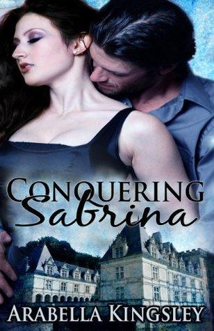 Conquering Sabrina Arabella Kingsley