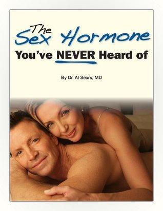 The Sex Hormone Youve Never Heard of Al Sears