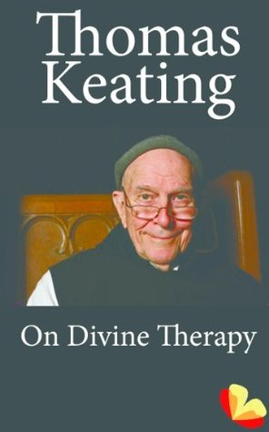 On Divine Therapy  by  Thomas Keating