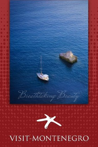 Magical Montenegro: From the Coast to the North  by  Branko Banjo Cejovic