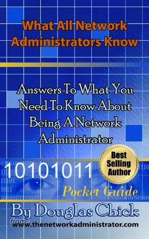 What All Network Administrators Know Douglas Chick