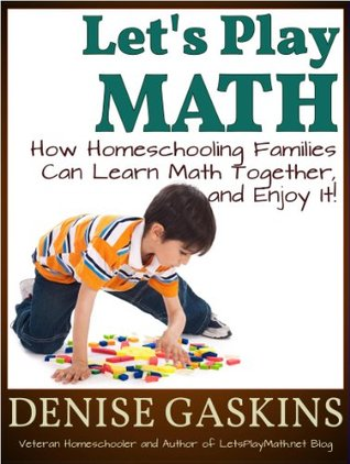 Aha! How to Teach Math So Kids Get It (Homeschool Math Manual 1) (Gaskins, Denise. Homeschool Math Manual, 1.) Denise Gaskins