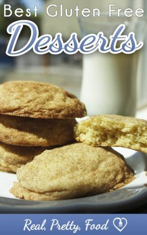 Best Gluten Free Desserts - Cookies, Cake, Brownies, Cheesecake, Pie, and More!  by  Helen Frantz