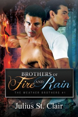Brothers of Fire and Rain (The Weather Brothers # 1) Julius St. Clair