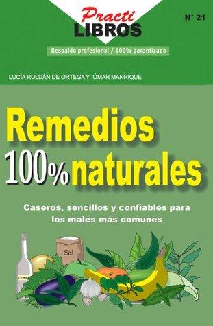 Remedios 100 % Naturales (Practilibros)  by  OMAR ORTEGA