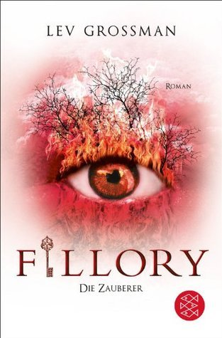 Fillory -  Die Zauberer: Roman Lev Grossman