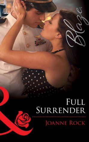 Full Surrender (Mills & Boon Blaze) (Uniformly Hot! - Book 31) Joanne Rock