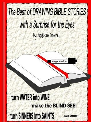 The Best of Drawing Bible Stories with a Surprise for the Eyes Nathan Dorrell