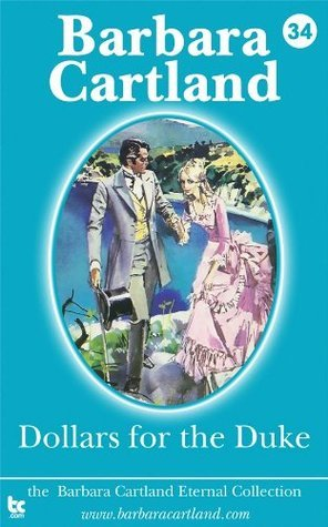 34. Dollars for the Duke  by  Barbara Cartland