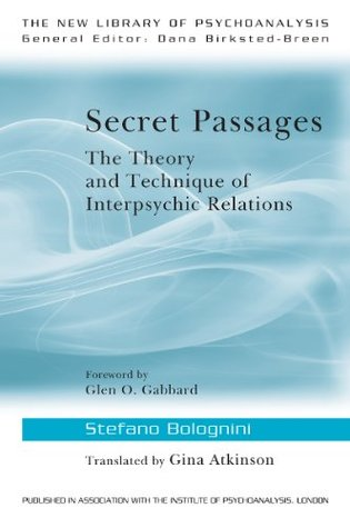 Secret Passages: The Theory and Technique of Interpsychic Relations Dana Birksted-Breen