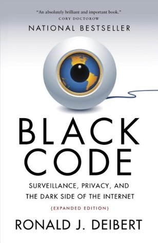 Black Code: Inside the Battle for Cyberspace Robert J. Deibert