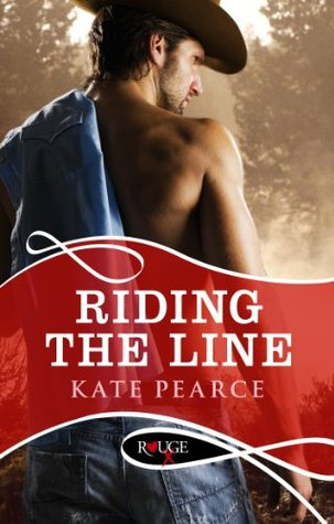 Riding the Line: A Rouge Erotic Romance  by  Kate Pearce