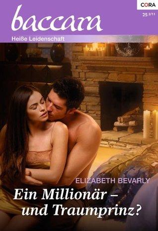 Ein Millionär - und Traumprinz? Elizabeth Bevarly