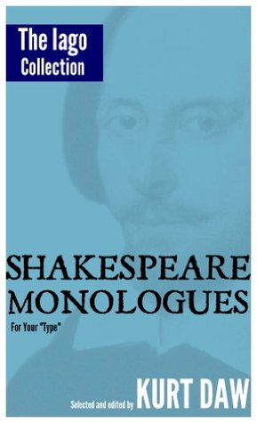 10 Terrific Shakespeare Monologues for Adult Character Men: The Iago Collection (Shakespeare Monologues for Your Type)  by  William Shakespeare