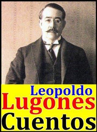 Cuentos Leopoldo Lugones