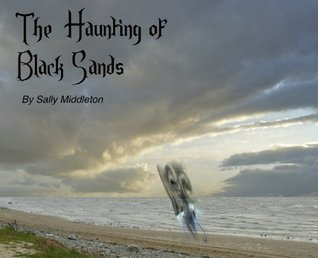 The Haunting Of Black Sands Sally Middleton