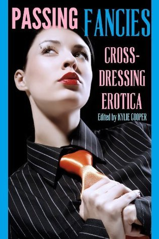 Passing Fancies: Cross-Dressing Erotica Zach Addams