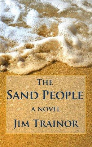 The Sand People Jim Trainor