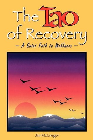 The Tao of Recovery Jim Mcgregor