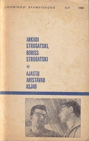 Ajastu ahistavad asjad  by  Arkady Strugatsky
