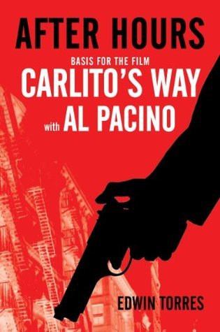 After Hours (Basis for the film Carlitos Way starring Al Pacino)  by  Edwin Torres