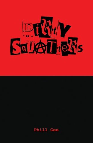 Dirty Squatters  by  Phill Gee
