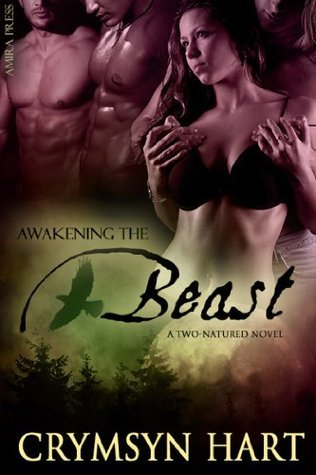 Awakening The Beast (Two-Natured, #3)  by  Crymsyn Hart