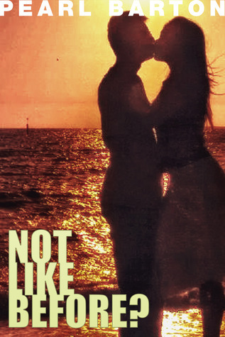 Not Like Before?  by  Pearl Barton