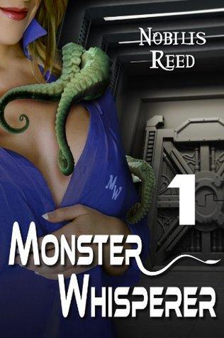 Monster Whisperer #1  by  Nobilis Reed