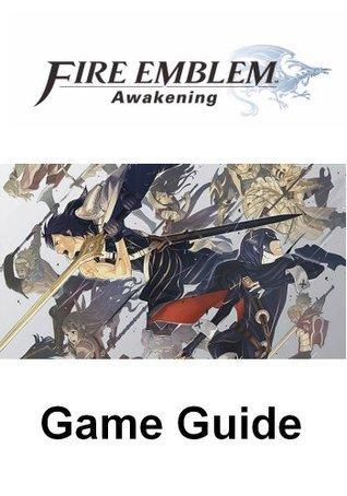 Fire Emblem Awakening Game Guide  by  Top Gamer Media