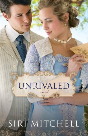 Unrivaled (Against All Expectations Collection Book #6): a novel  by  Siri Mitchell