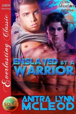 Enslaved  by  a Warrior (Sold! 1) by Anitra Lynn McLeod