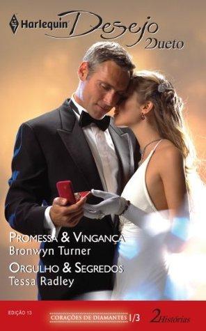Corações de Diamante 1 de 3 - Harlequin Desejo Dueto Ed. 13 Bronwyn Turner