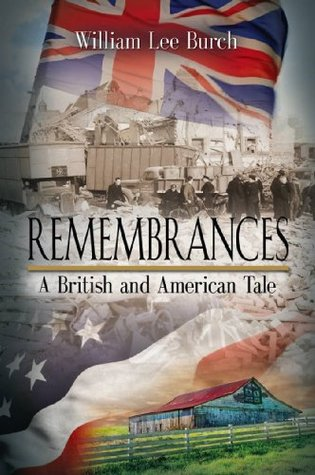 REMEMBRANCES: A British and American Tale  by  William Lee Burch